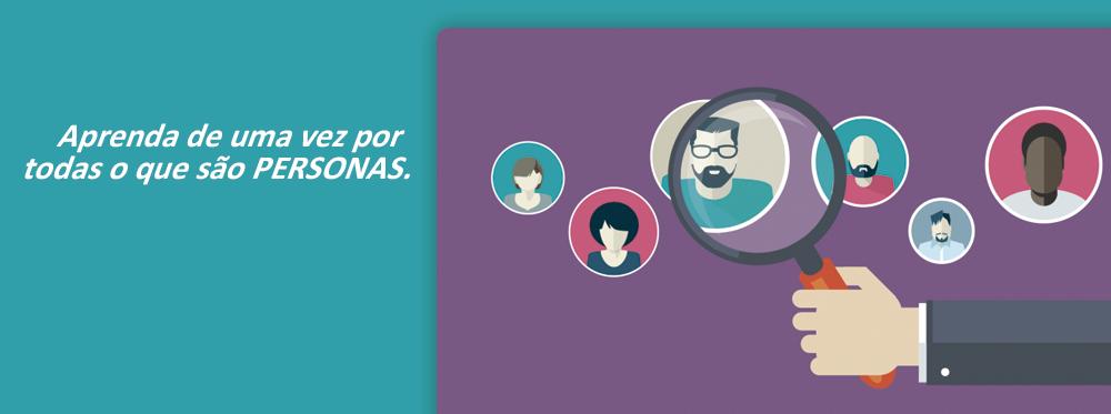 Iguana Agência Digital - Aprenda de uma vez por todas o que são PERSONAS.